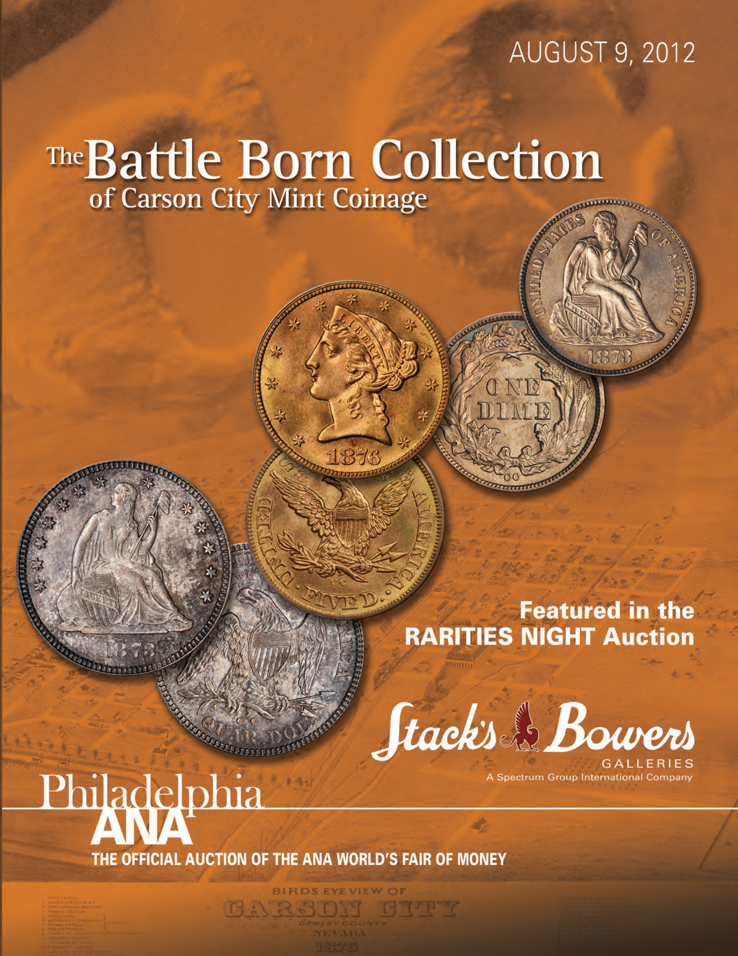The Battle Born Collection of Carson City Mint Coinage Featured in the Rarities Night Auction, Philadelphia ANA