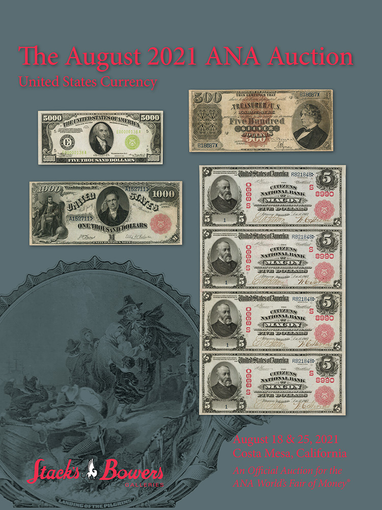 The August 2021 ANA U.S. Currency Auction