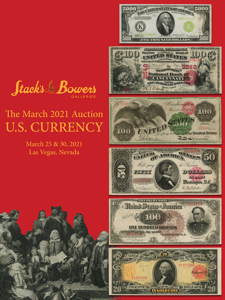 The March 2021 U.S. Currency Auction
