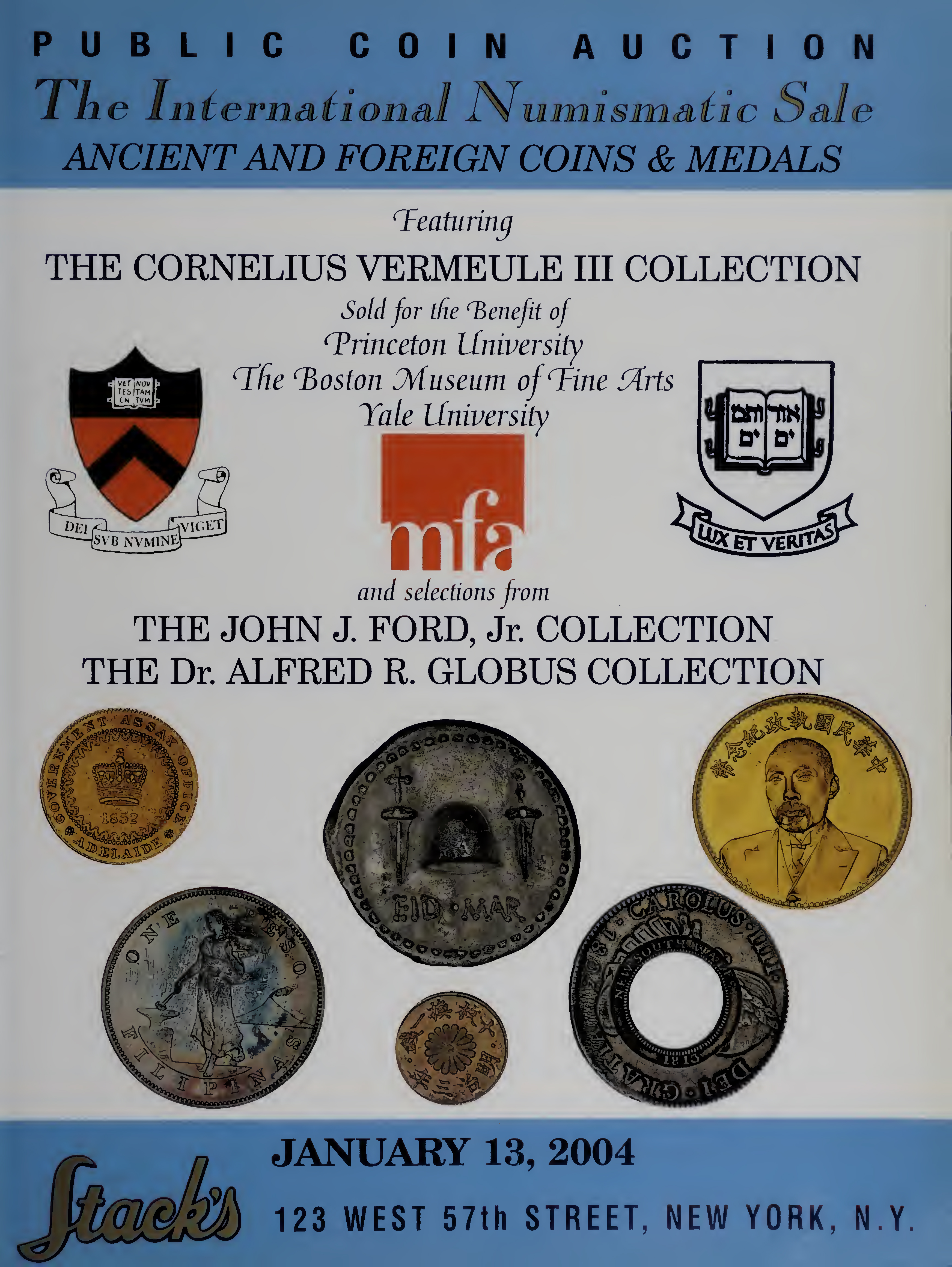 The International Numismatic Sale Ancient and Foreign Coins & Medals Featuring the Cornelius Vermeule III Collection Sold for the Benefit of Princeton University, The Boston Museum of Fines Arts, Yale University and Selections from The John J. Ford, Jr. Collection, The Dr. Aflred Globus Collection