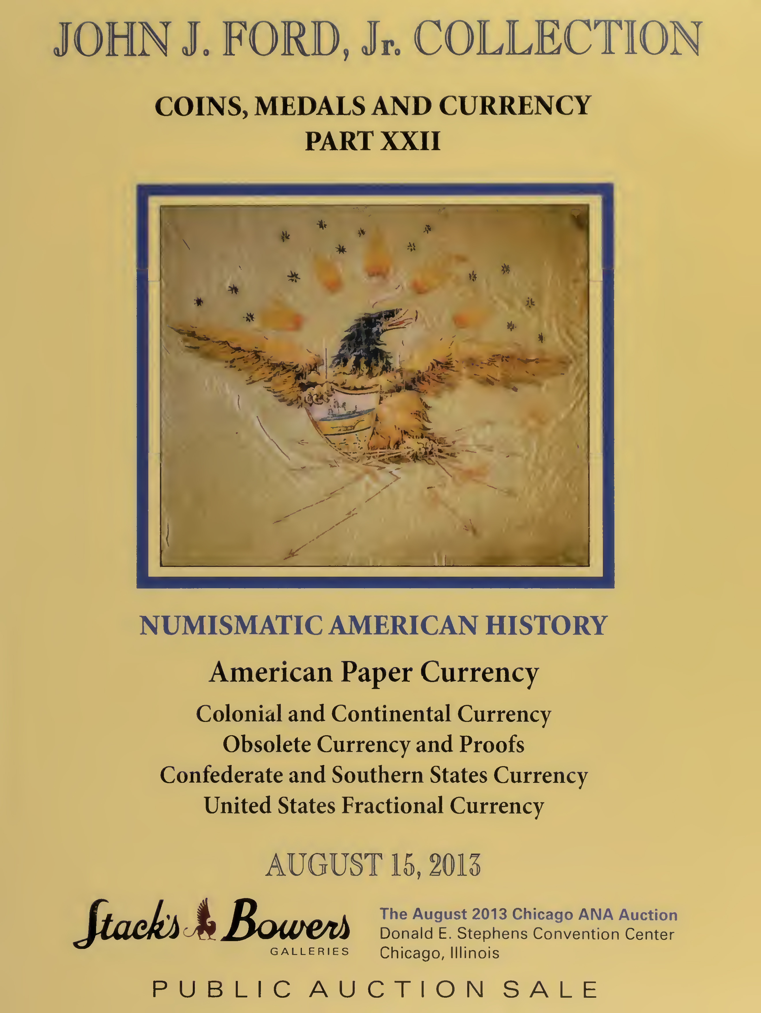 John J. Ford, Jr. Collection Coins, Medals and Currency Part XXII, Numismatic American History, American Paper Currency, Colonial and Continental Currency, Obsolete Currency and Proofs, Confederate and Southern States Currency, United States Fractional Currency