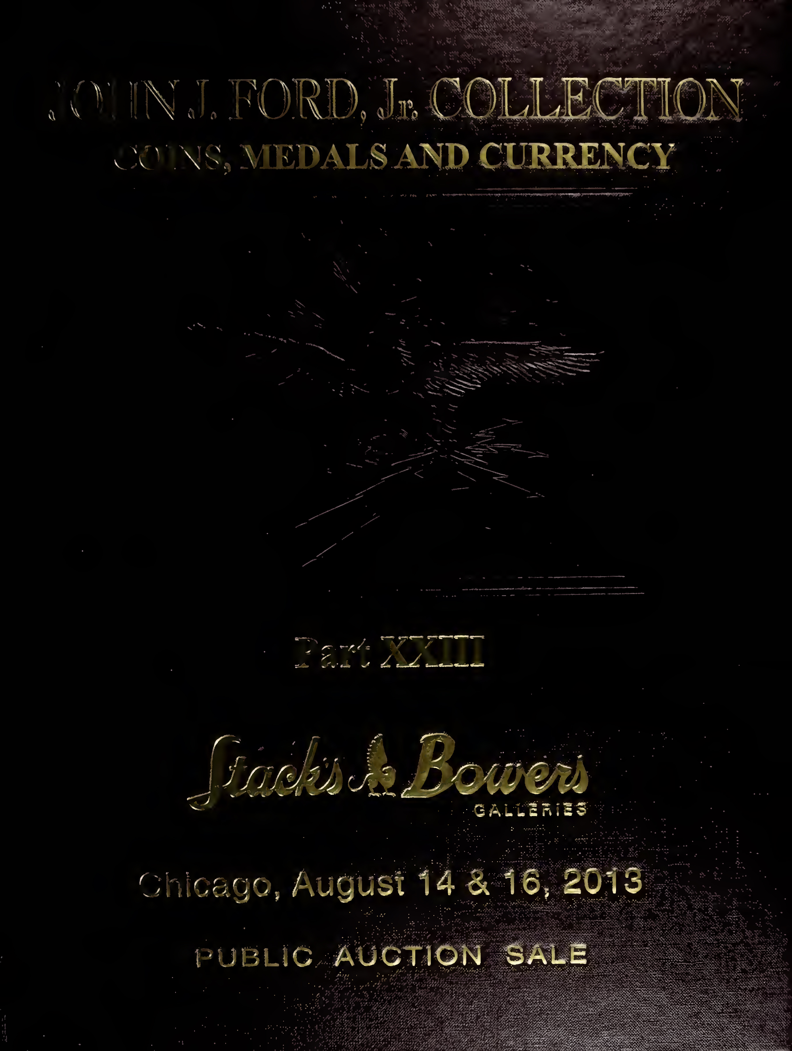 John J. Ford, Jr. Collection Coins, Medals and Currency Part XXIII