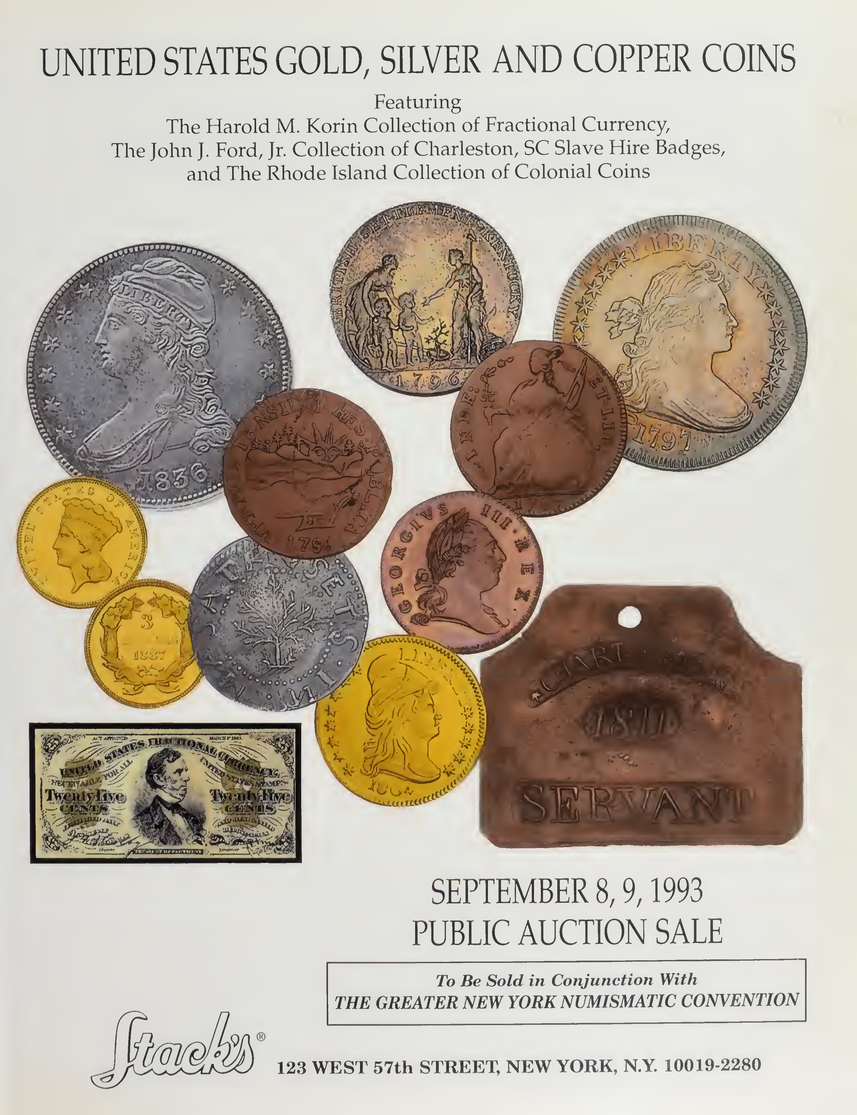 United States Gold, Silver and Copper Coins Featuring The Harold M. Korin Collection of Fractional Currency, The John J. Ford, Jr. Collection of Charleston, SC Slave Hire Badges, and The Rhode Island Collection of Colonial Coins